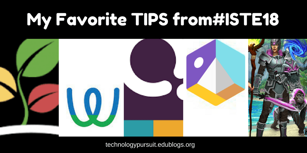 My Favorite Tips from ISTE '18