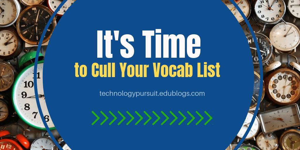 It's Time to Cull Your Vocab List – Technology Pursuit